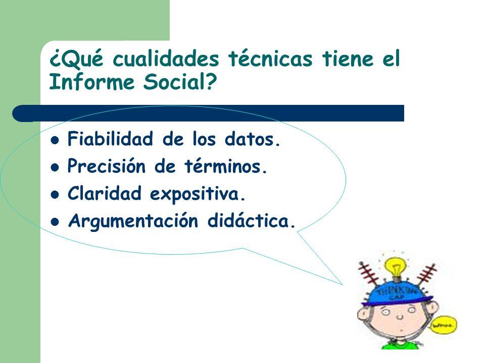 ¿Qué cualidades técnicas tiene el Informe Social