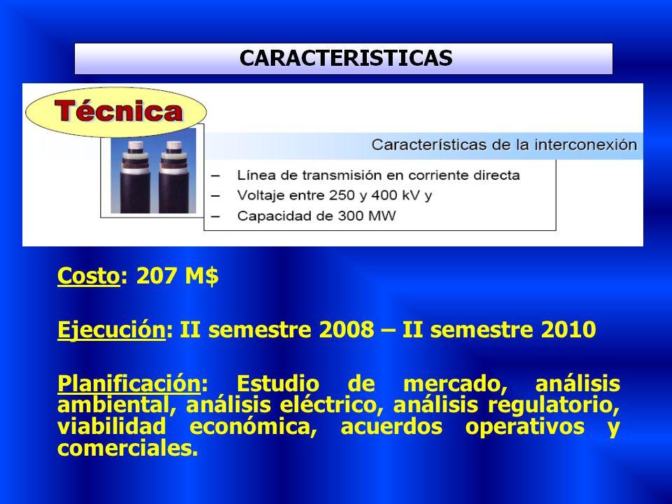 Costo: 207 M$ Ejecución: II semestre 2008 – II semestre 2010.