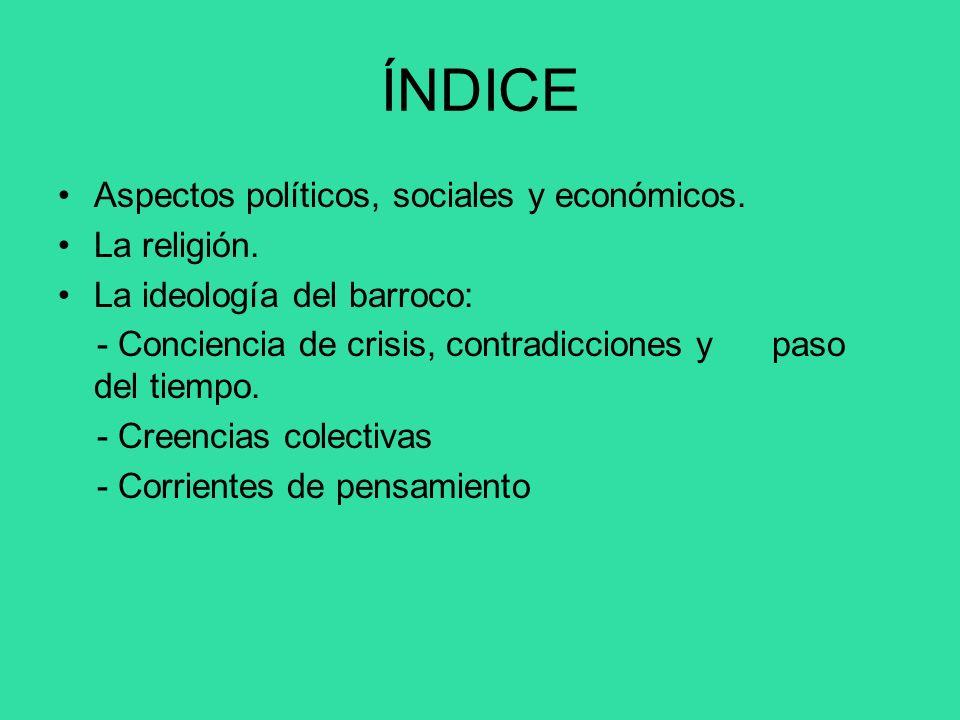 ÍNDICE Aspectos políticos, sociales y económicos. La religión.