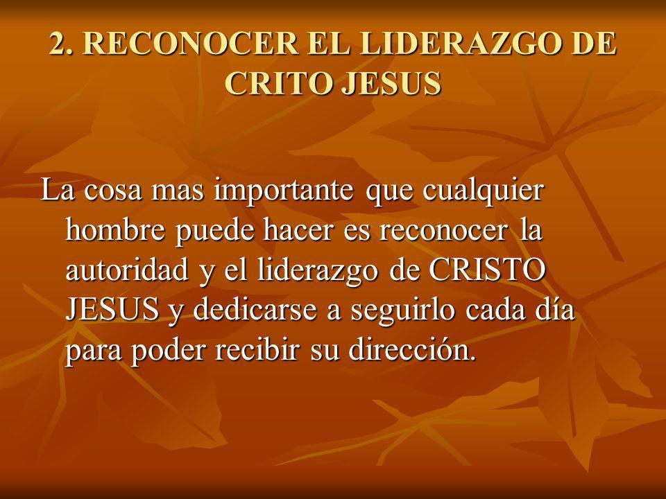 2. RECONOCER EL LIDERAZGO DE CRITO JESUS