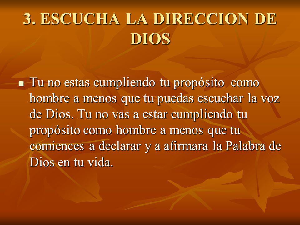 3. ESCUCHA LA DIRECCION DE DIOS