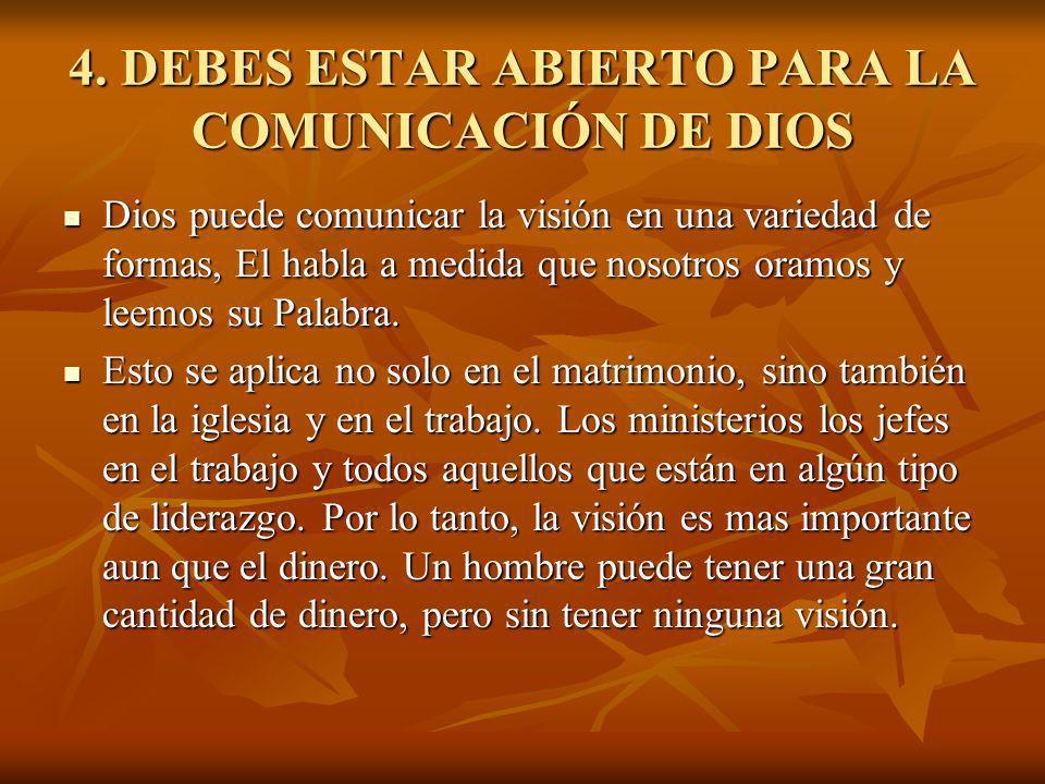 4. DEBES ESTAR ABIERTO PARA LA COMUNICACIÓN DE DIOS