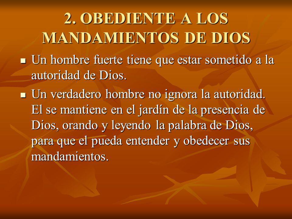 2. OBEDIENTE A LOS MANDAMIENTOS DE DIOS