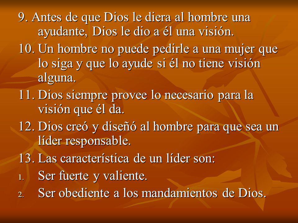 9. Antes de que Dios le diera al hombre una ayudante, Dios le dio a él una visión.