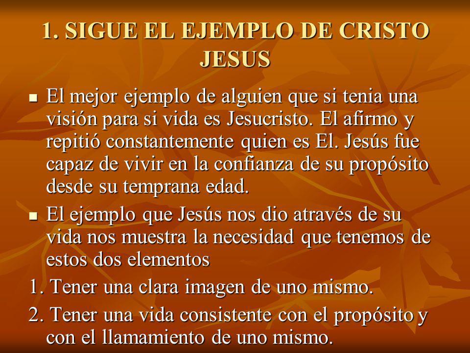 1. SIGUE EL EJEMPLO DE CRISTO JESUS