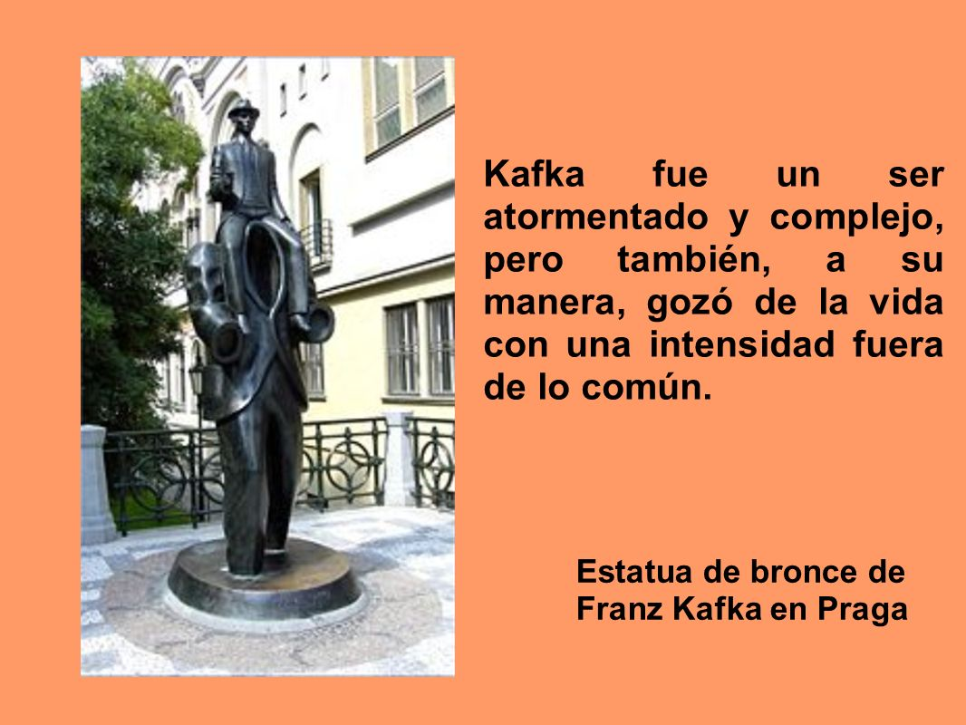 Kafka fue un ser atormentado y complejo, pero también, a su manera, gozó de la vida con una intensidad fuera de lo común.