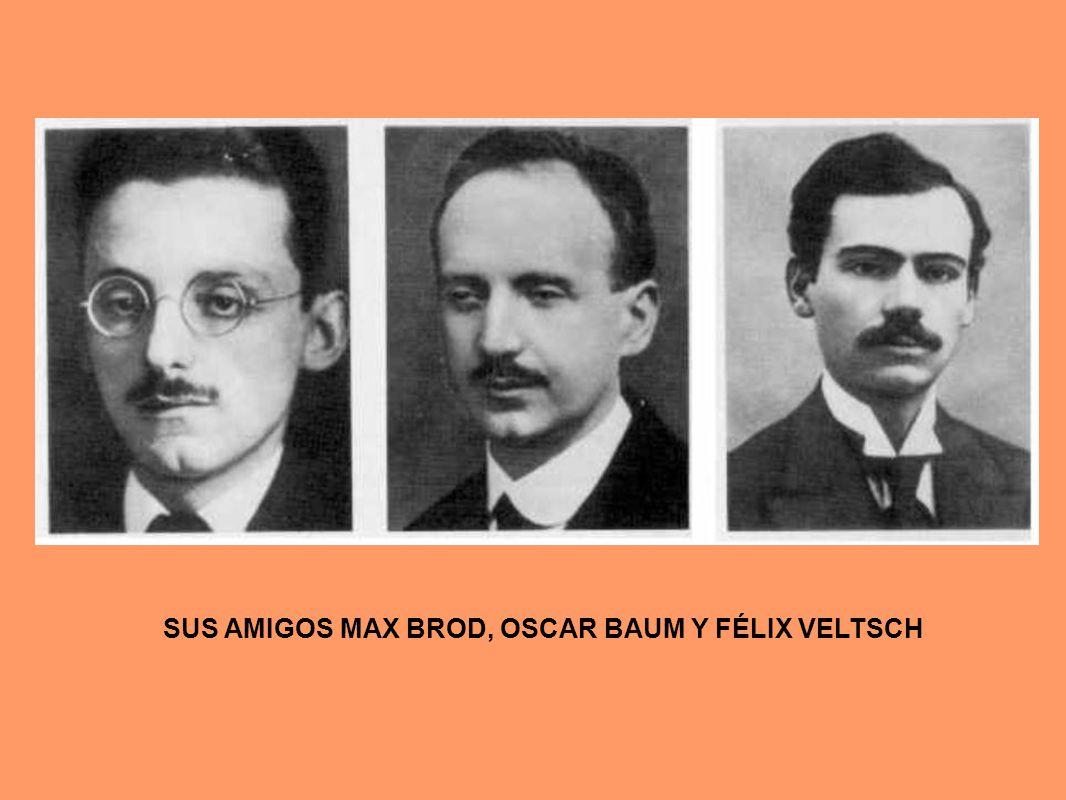 SUS AMIGOS MAX BROD, OSCAR BAUM Y FÉLIX VELTSCH