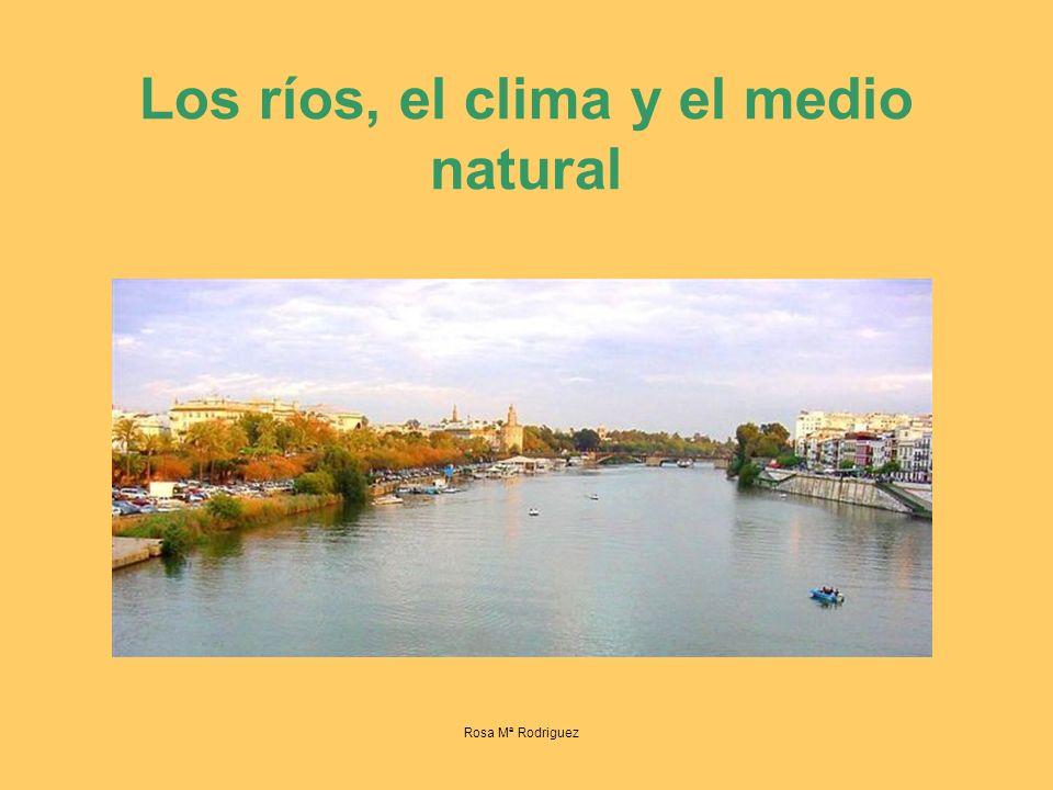 Los ríos, el clima y el medio natural