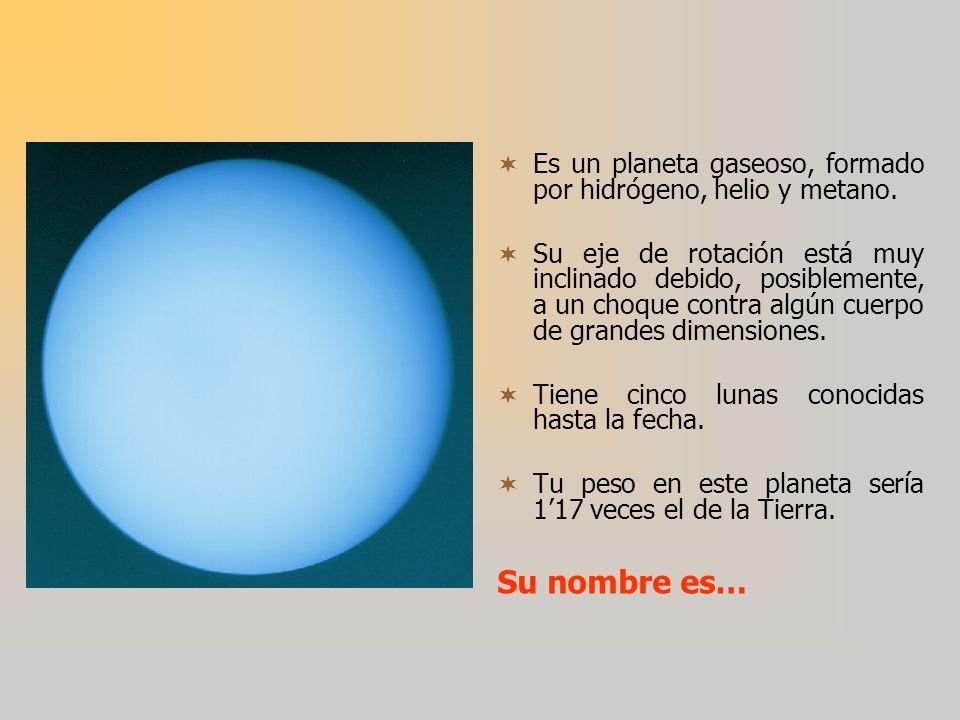 Es un planeta gaseoso, formado por hidrógeno, helio y metano.