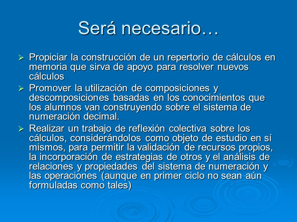 Será necesario… Propiciar la construcción de un repertorio de cálculos en memoria que sirva de apoyo para resolver nuevos cálculos.