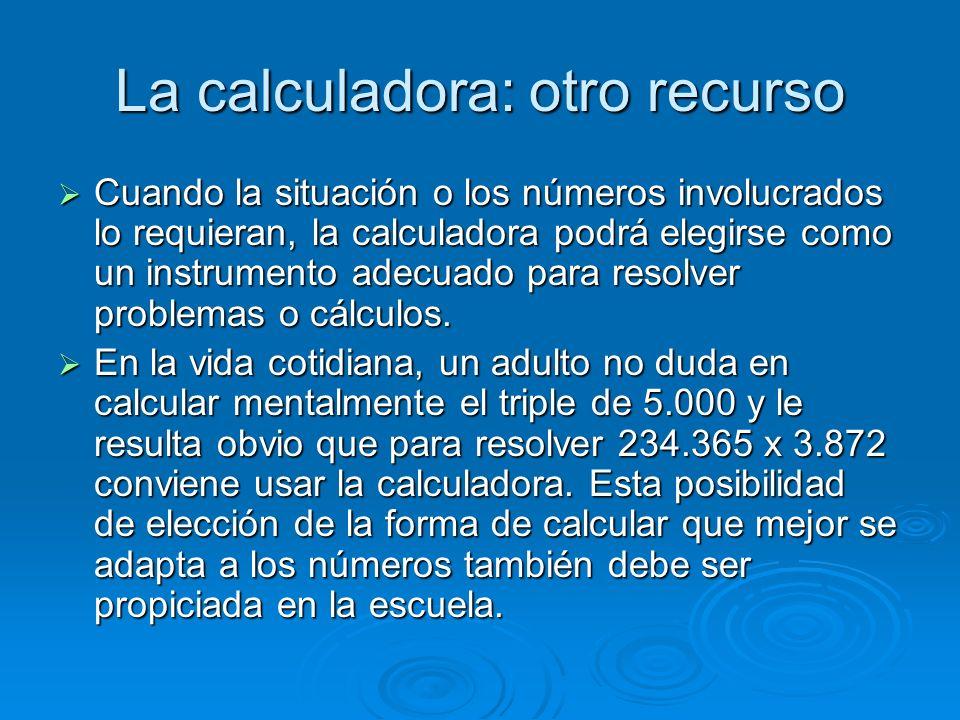 La calculadora: otro recurso