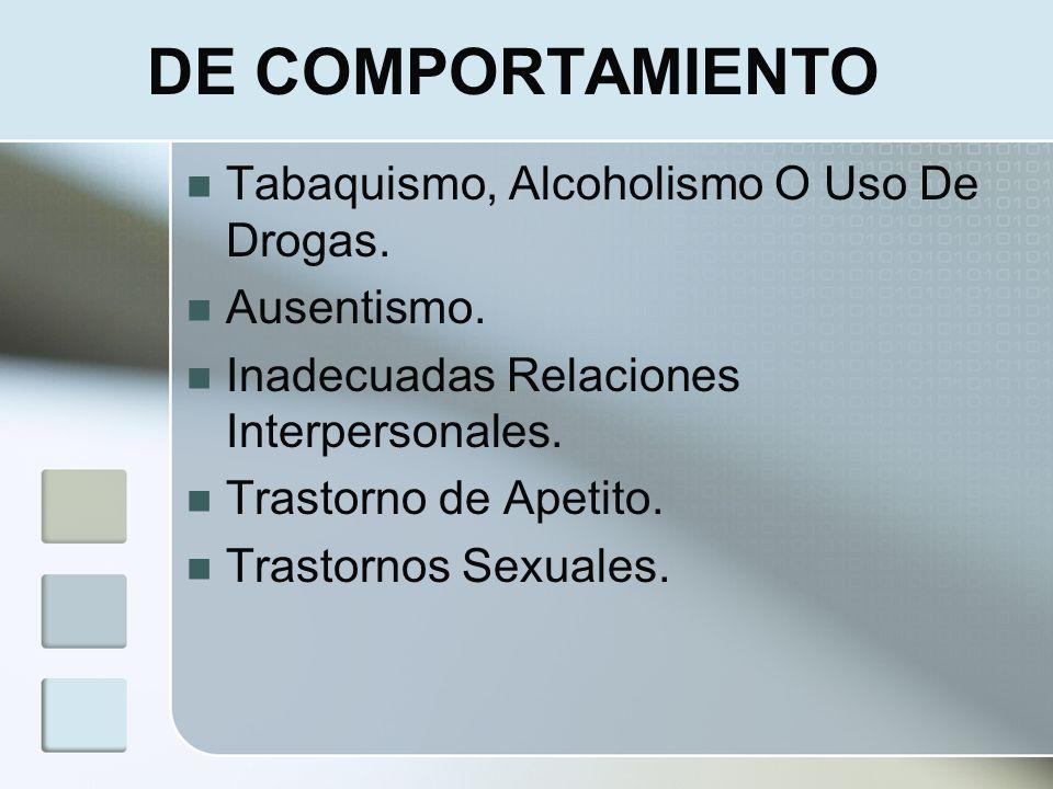DE COMPORTAMIENTO Tabaquismo, Alcoholismo O Uso De Drogas. Ausentismo.