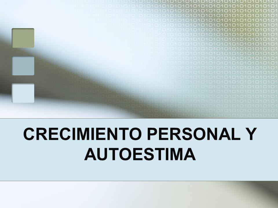 CRECIMIENTO PERSONAL Y AUTOESTIMA