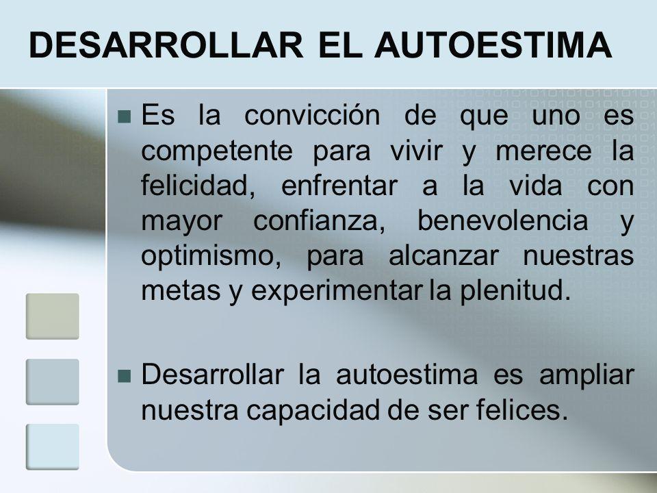 DESARROLLAR EL AUTOESTIMA