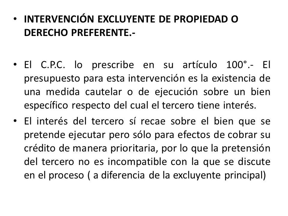 INTERVENCIÓN EXCLUYENTE DE PROPIEDAD O DERECHO PREFERENTE.-