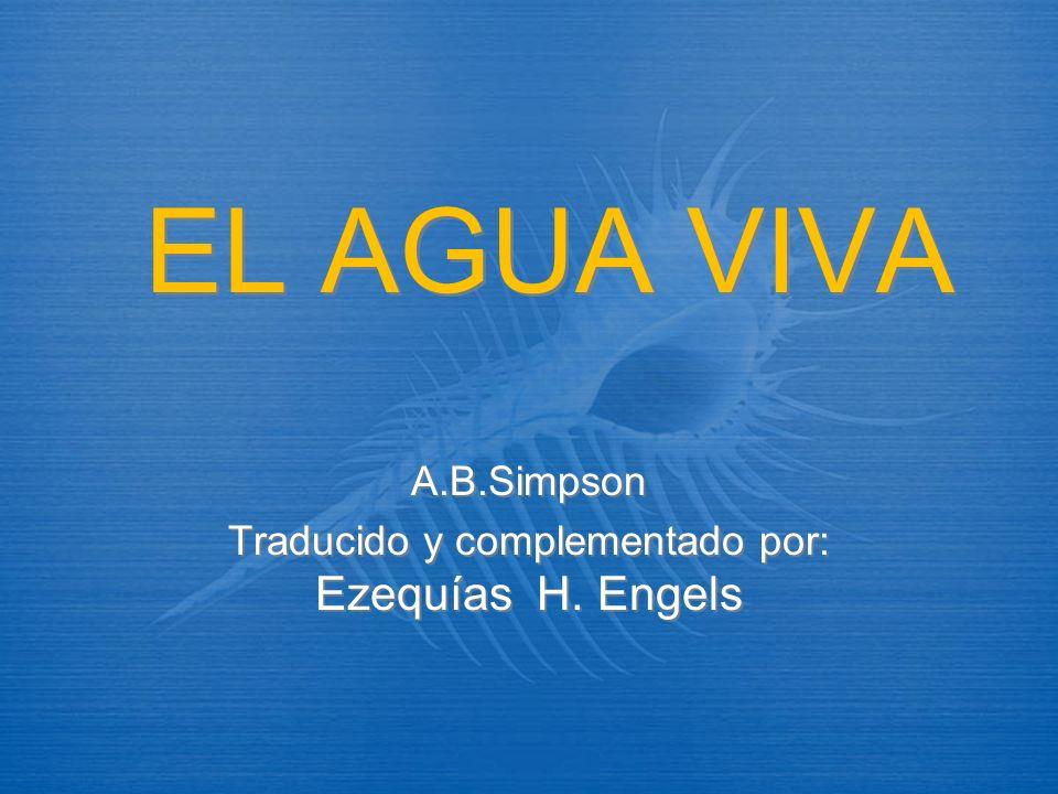 A.B.Simpson Traducido y complementado por: Ezequías H. Engels