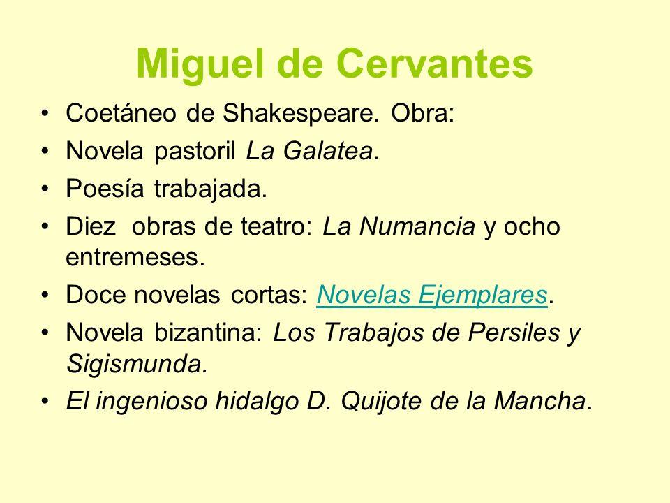 Miguel de Cervantes Coetáneo de Shakespeare. Obra: