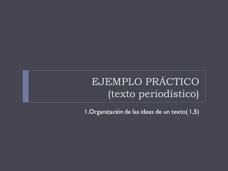 EJEMPLO PRÁCTICO (texto periodístico)