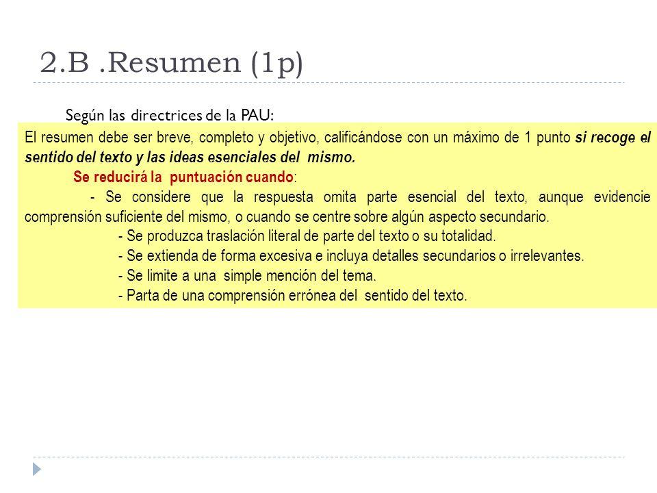 2.B .Resumen (1p) Según las directrices de la PAU: