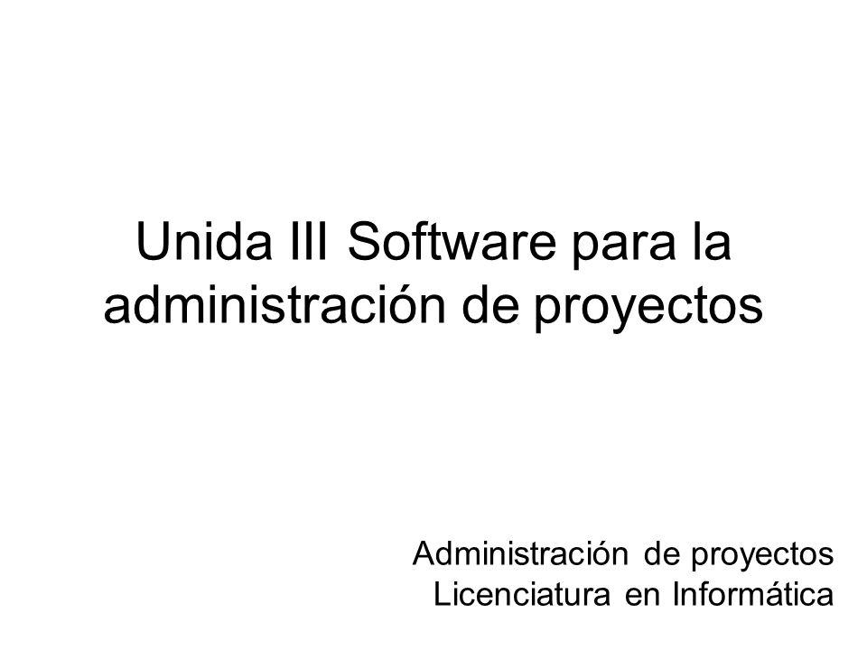 Unida III Software para la administración de proyectos