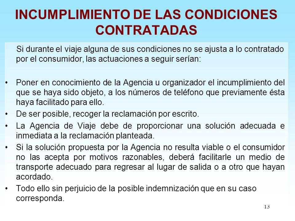 INCUMPLIMIENTO DE LAS CONDICIONES CONTRATADAS