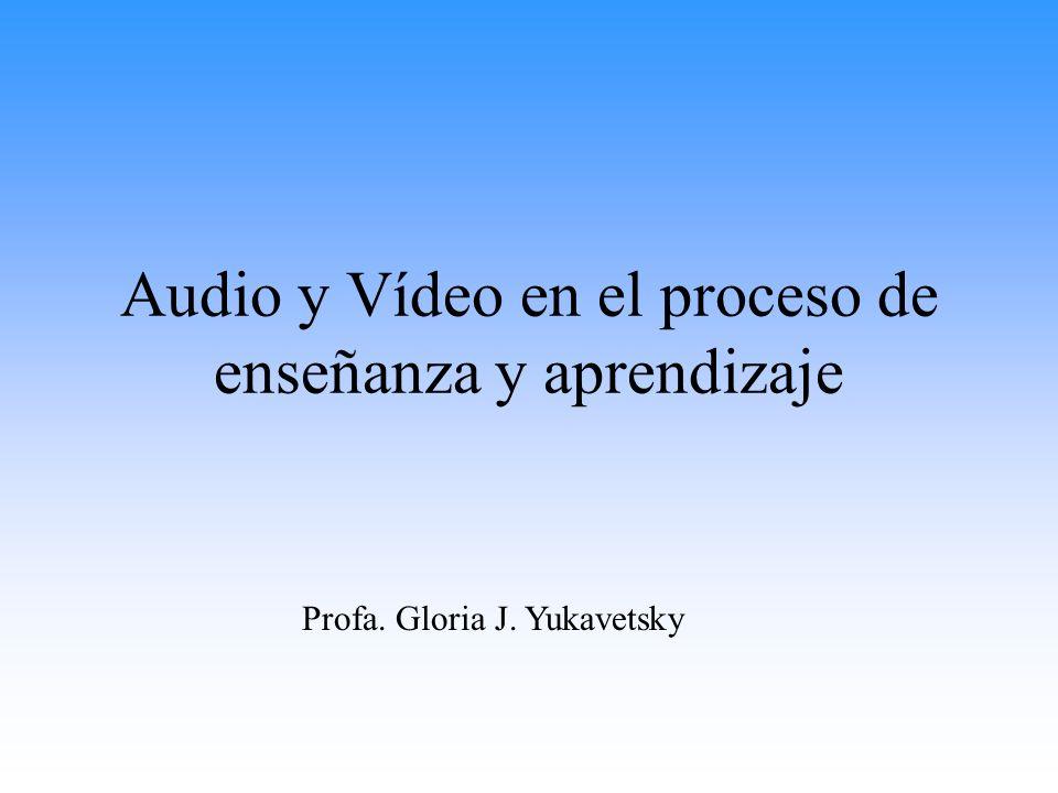 Audio y Vídeo en el proceso de enseñanza y aprendizaje