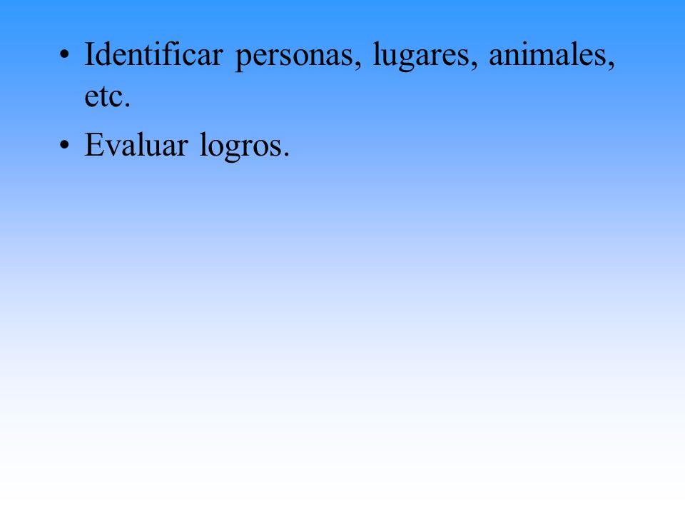 Identificar personas, lugares, animales, etc.
