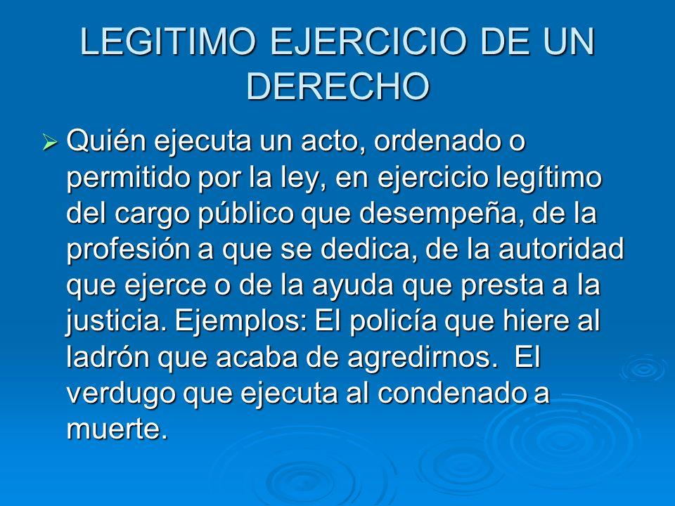LEGITIMO EJERCICIO DE UN DERECHO