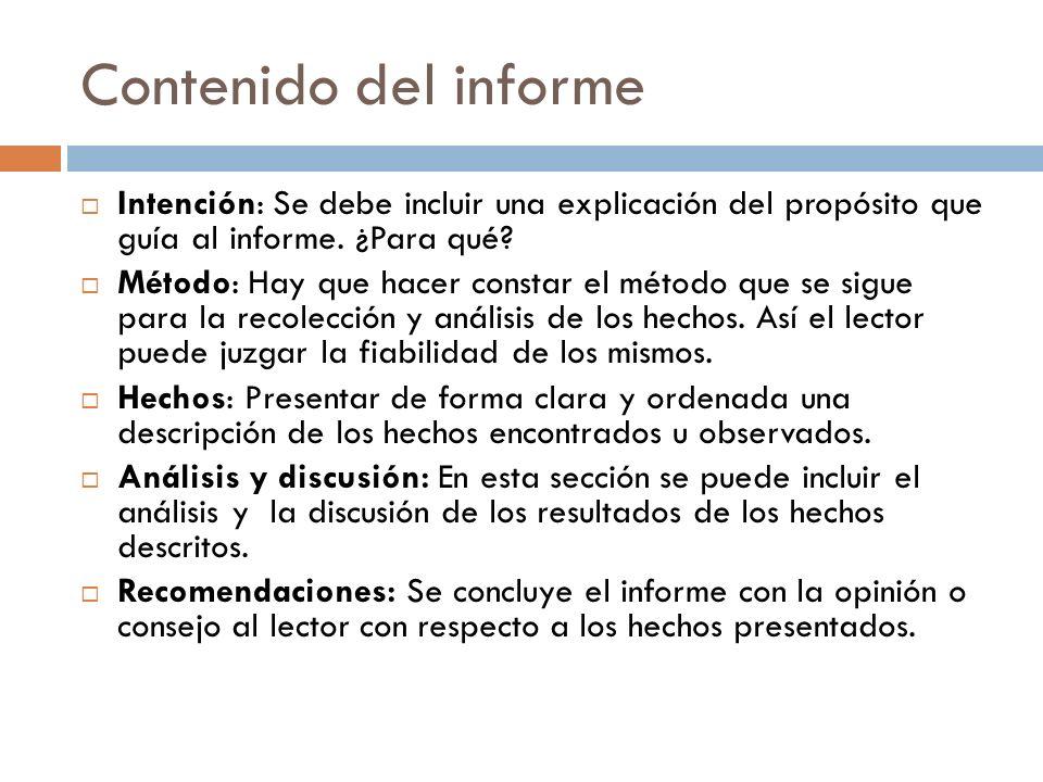 Contenido del informe Intención: Se debe incluir una explicación del propósito que guía al informe. ¿Para qué
