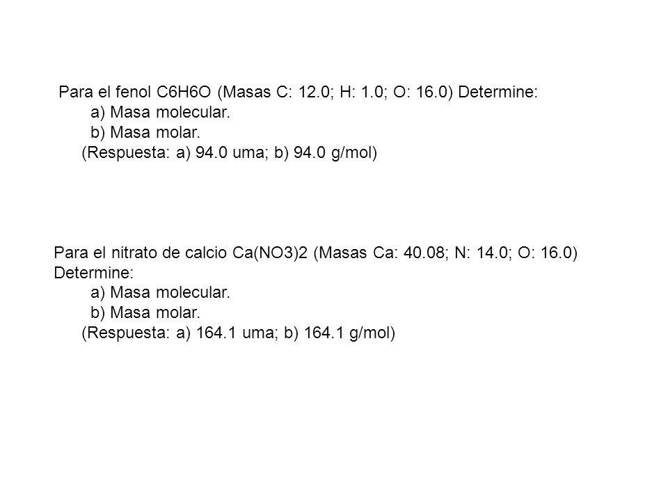 Para el fenol C6H6O (Masas C: 12. 0; H: 1. 0; O: 16