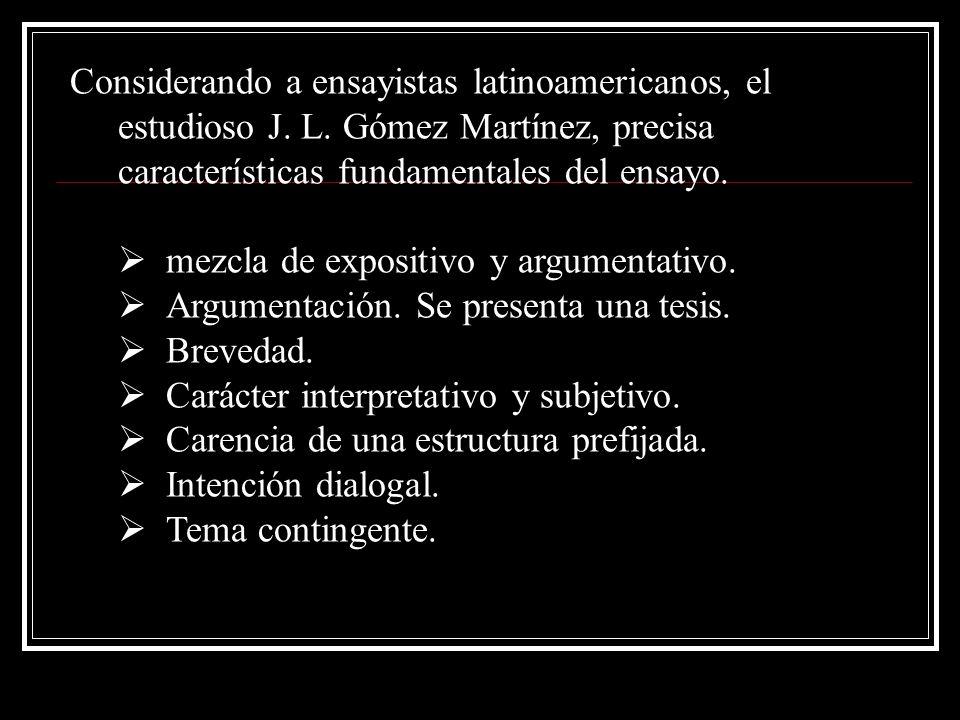 Considerando a ensayistas latinoamericanos, el estudioso J. L