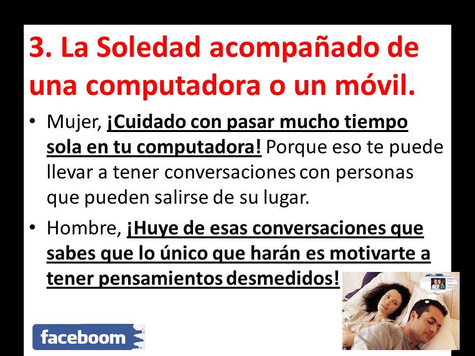 3. La Soledad acompañado de una computadora o un móvil.