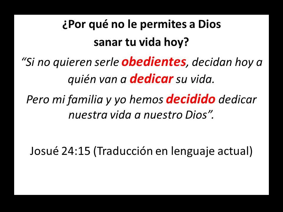 ¿Por qué no le permites a Dios
