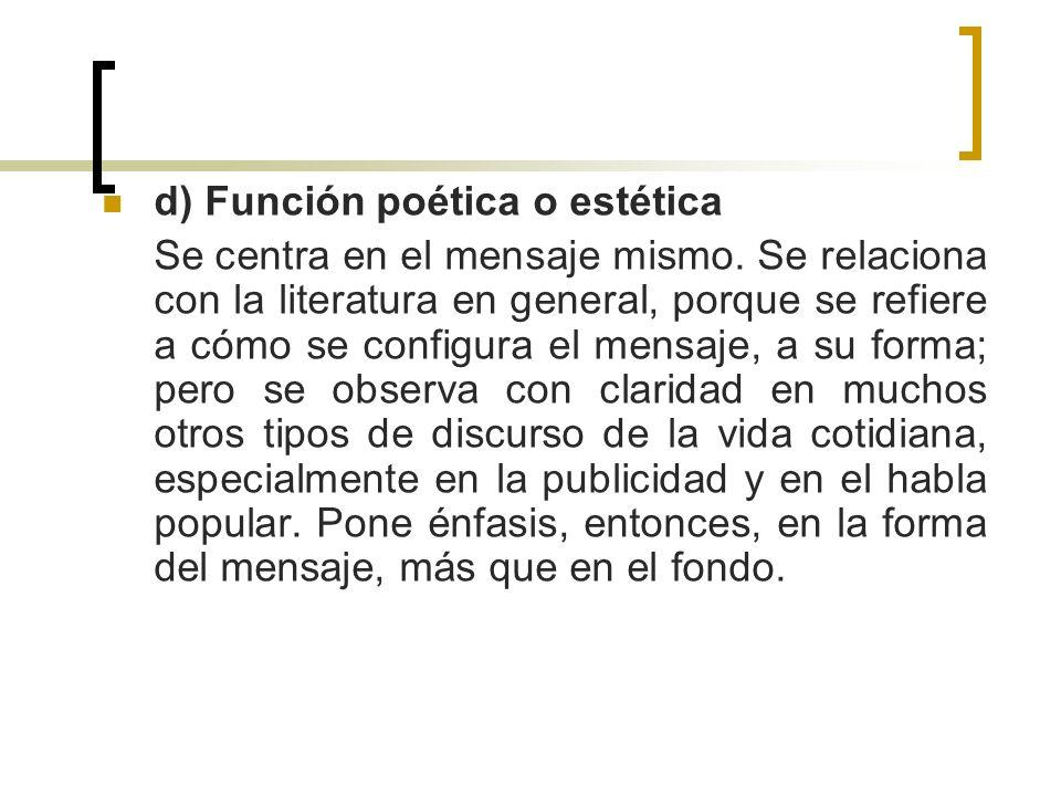 d) Función poética o estética