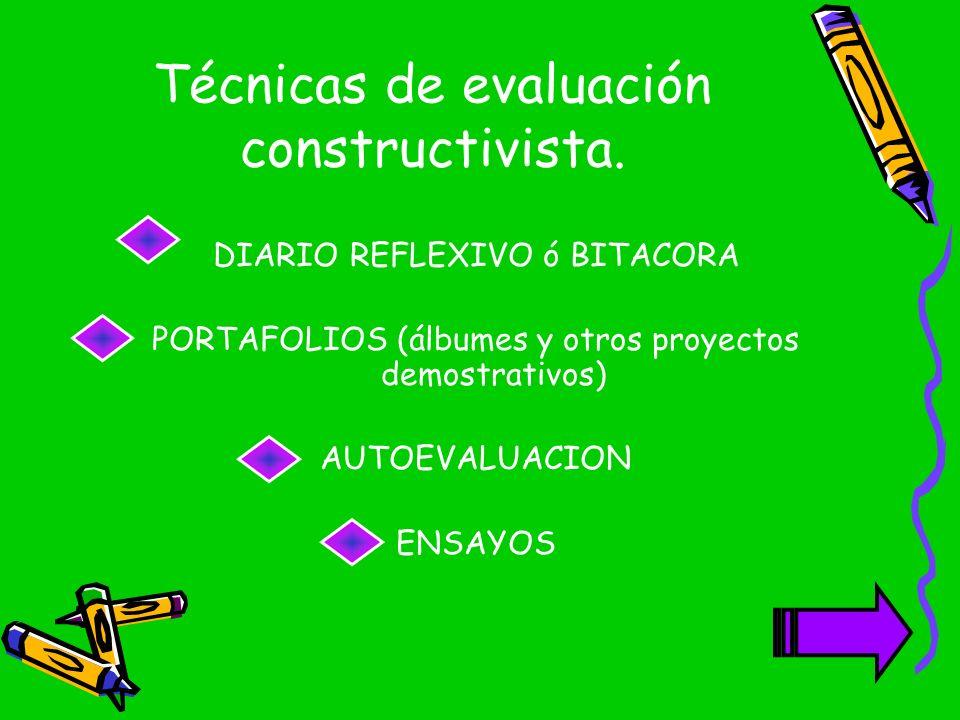 Técnicas de evaluación constructivista.