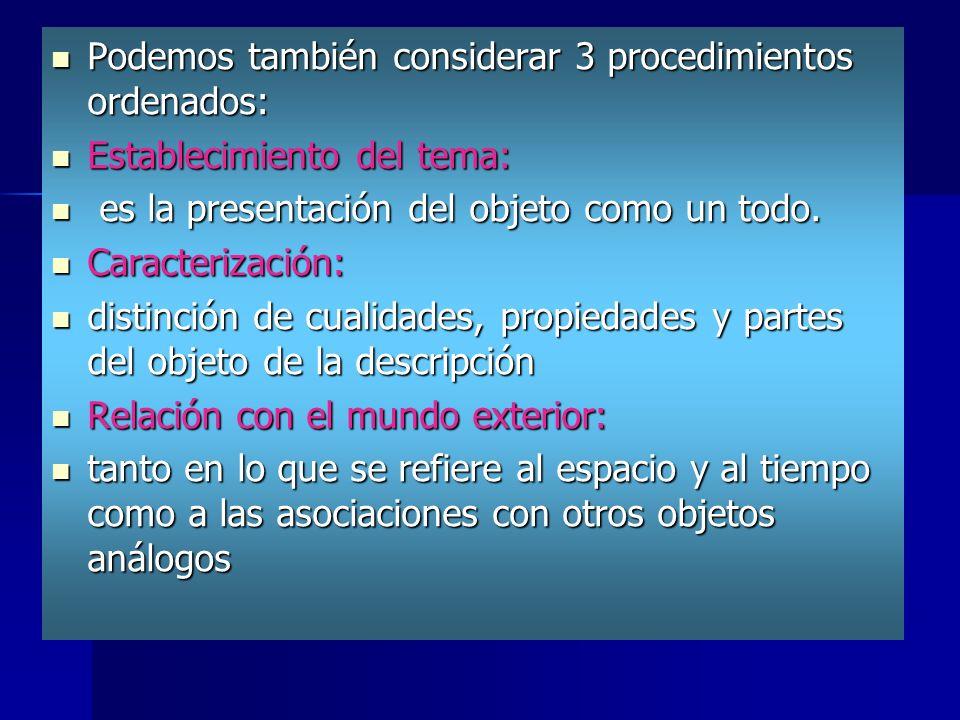 Podemos también considerar 3 procedimientos ordenados:
