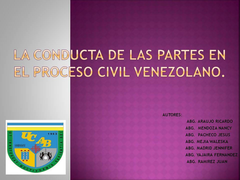 LA CONDUCTA DE LAS PARTES EN EL PROCESO CIVIL VENEZOLANO.