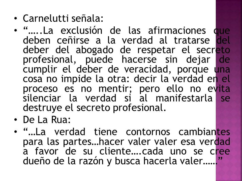 Carnelutti señala:
