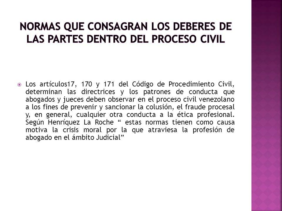 NORMAS QUE CONSAGRAN LOS DEBERES DE LAS PARTES DENTRO DEL PROCESO CIVIL