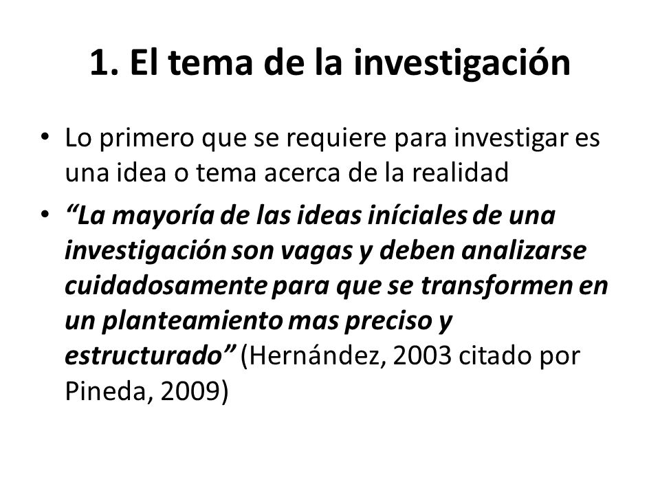 1. El tema de la investigación