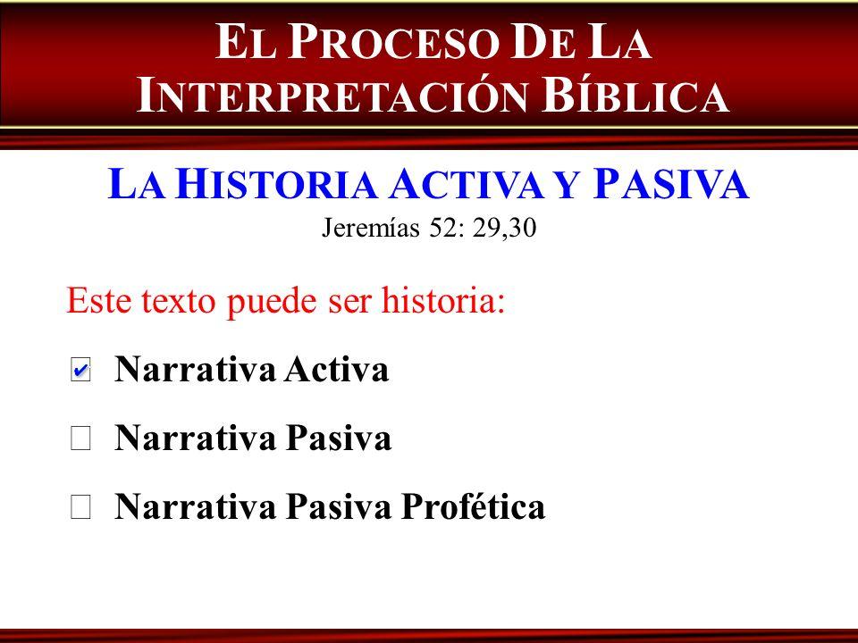 EL PROCESO DE LA INTERPRETACIÓN BÍBLICA LA HISTORIA ACTIVA Y PASIVA