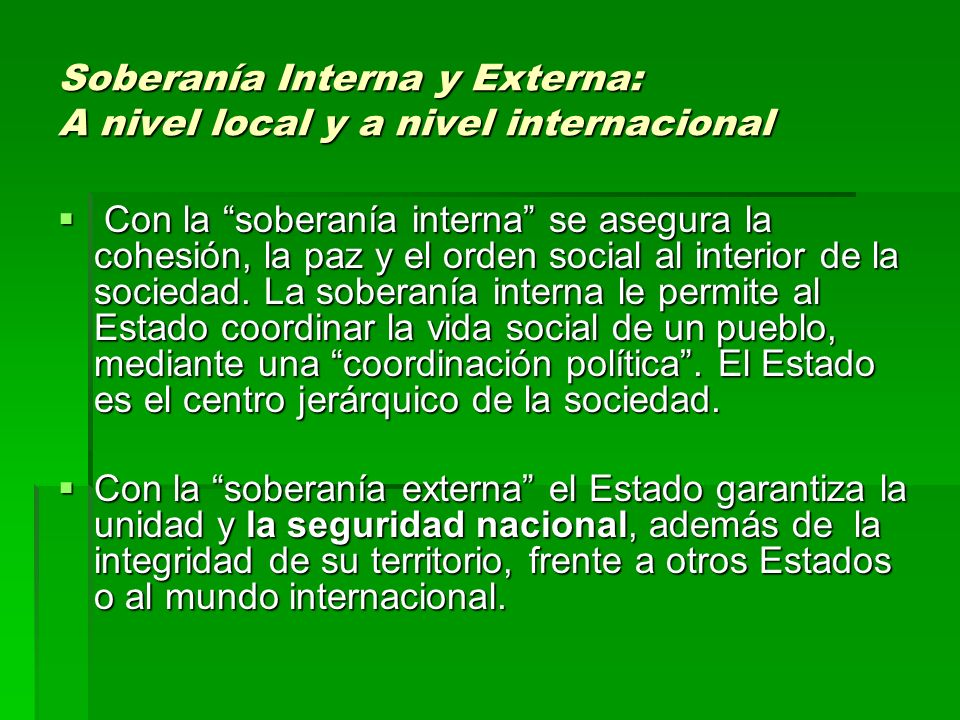 Soberanía Interna y Externa: A nivel local y a nivel internacional