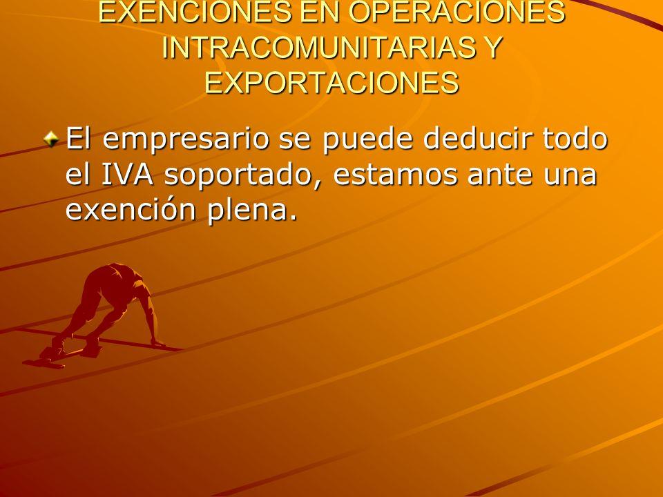 EXENCIONES EN OPERACIONES INTRACOMUNITARIAS Y EXPORTACIONES