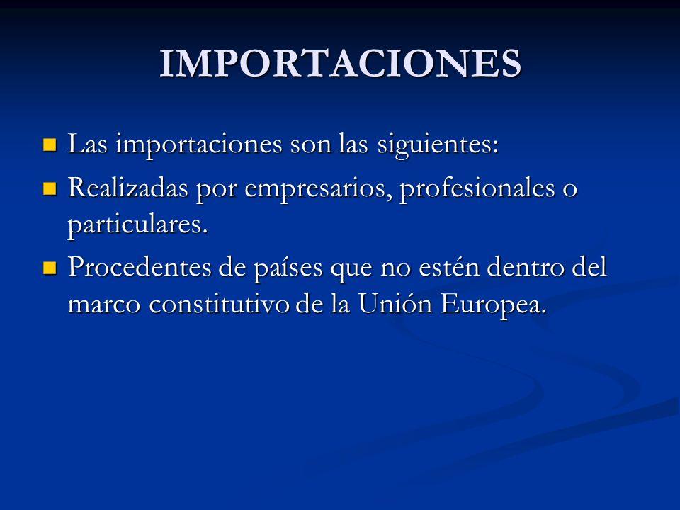 IMPORTACIONES Las importaciones son las siguientes: