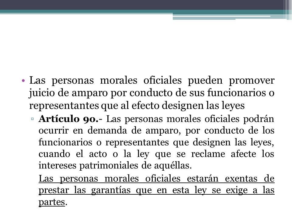 Las personas morales oficiales pueden promover juicio de amparo por conducto de sus funcionarios o representantes que al efecto designen las leyes