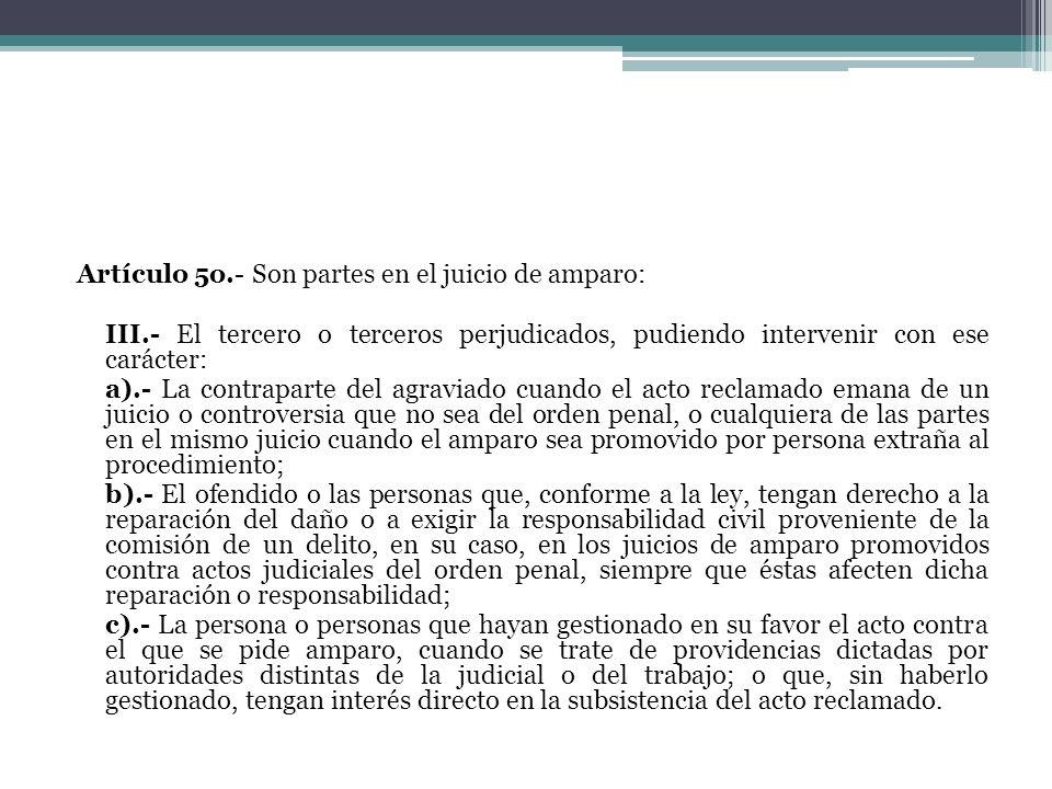 Artículo 5o.- Son partes en el juicio de amparo: