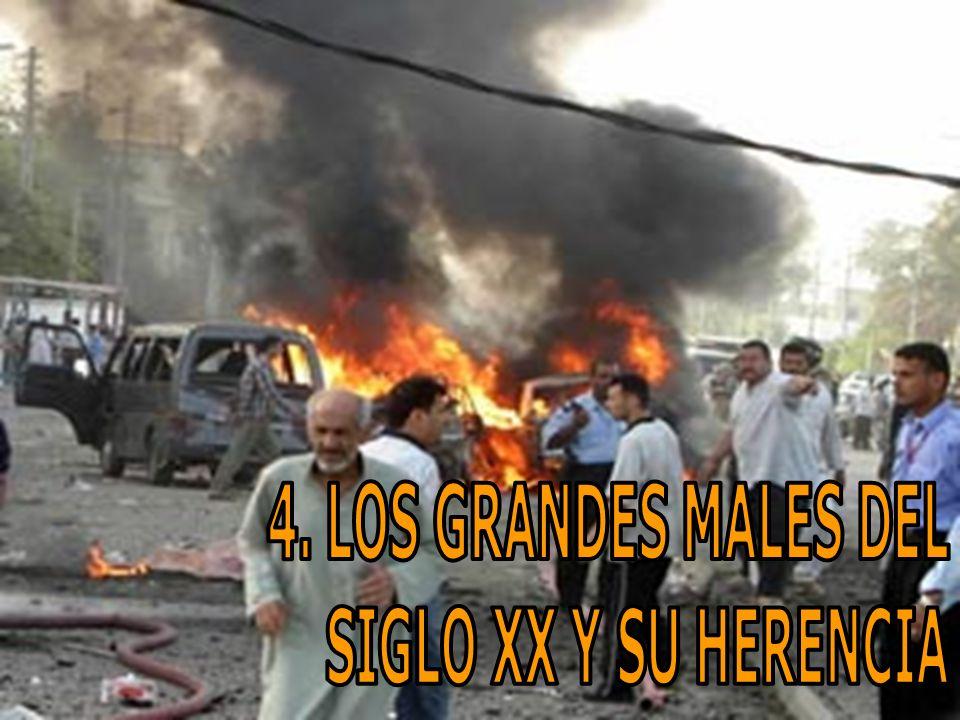 4. LOS GRANDES MALES DEL SIGLO XX Y SU HERENCIA