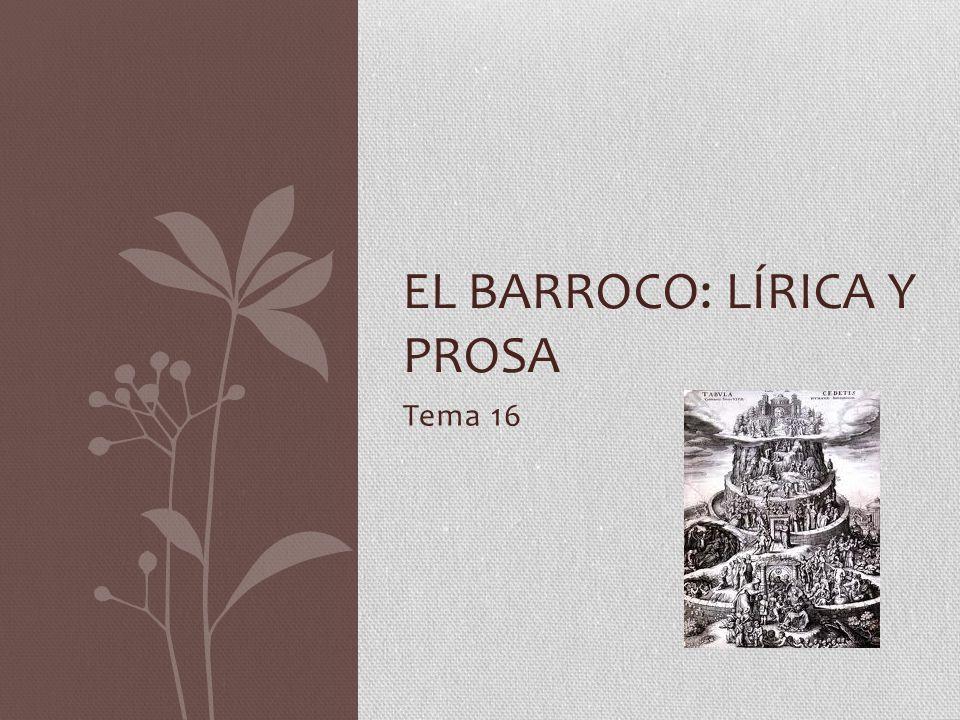 EL BARROCO: LÍRICA y PROSA