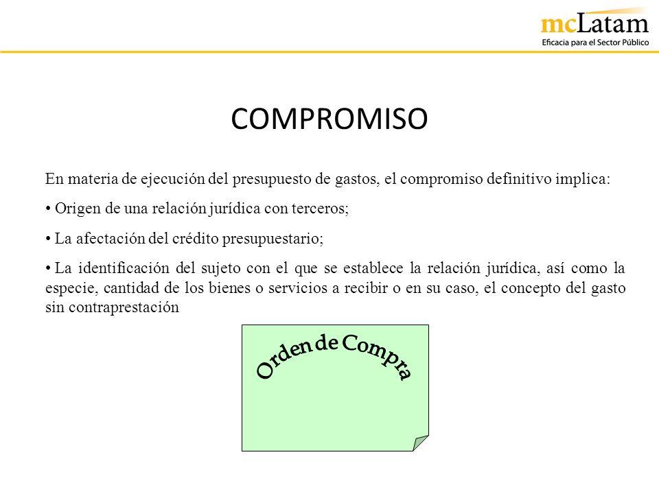 COMPROMISO En materia de ejecución del presupuesto de gastos, el compromiso definitivo implica: Origen de una relación jurídica con terceros;
