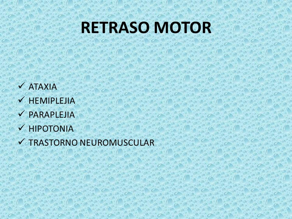 RETRASO MOTOR ATAXIA HEMIPLEJIA PARAPLEJIA HIPOTONIA